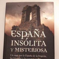 Libros: ESPAÑA INSÓLITA Y MISTERIOSA- JUAN ESLAVA GALÁN. Lote 194254198