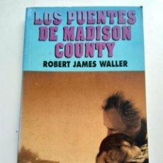 Libros: LOS PUENTES DE MADISON COUNTRY/ROBERT JAMES WALLER. Lote 194254305