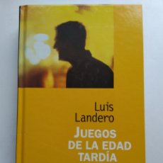Libros: JUEGOS DE LA EDAD TARDÍA/LUIS LANDERO. Lote 194254758