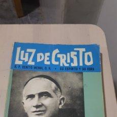 Libros: LIBRO LUZ DE CRISTO R.P.BENITO MENNI, 0.H. SU ESPIRITU Y SU OBRA. Lote 194254882