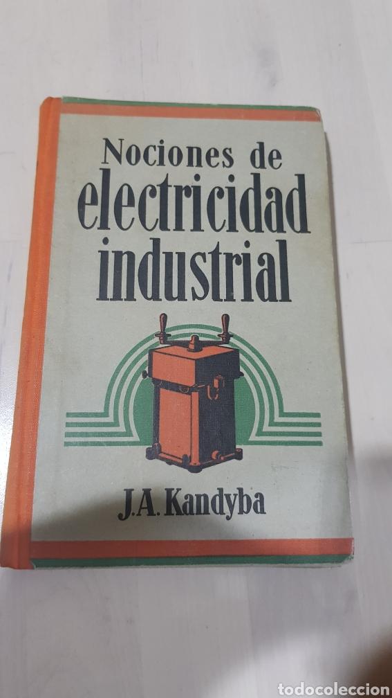LIBRO NOCIONES DE ELECTRICIDAD INDUSTRIAL J.A.KANDYBA (Libros sin clasificar)