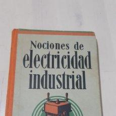 Libros: LIBRO NOCIONES DE ELECTRICIDAD INDUSTRIAL J.A.KANDYBA. Lote 194254908