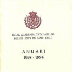 Libros: ANUARI 1993 - 1994 - REIAL ACADÈMIA CATALANA DE BELLES ARTS DE SANT JORDI. Lote 194259113