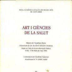 Libros: ART I CIÈNCIES DE LA SALUT - JOAN URIACH I MARSAL / ENRIC JARDÍ - REIAL ACADÈMIA CATALANA DE BELLES. Lote 194259126