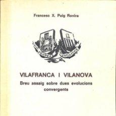 Libros: VILAFRANCA I VILANOVA. BREU ASSAIG SOBRE DUES EVOLUCIONS CONVERGENT - FRANCESC XAVIER PUIG ROVIRA. Lote 194259131