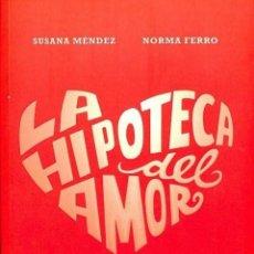 Libros: LA HIPOTECA DEL AMOR. DE LAS TRAMPAS DEL DESEO A LA CONQUISTA DEL AMOR REAL - SUSANA MÉNDEZ - PLAZA. Lote 194259208