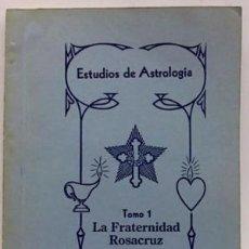 Libros: ESTUDIOS DE ASTROLOGÍA. LA FRATERNIDAD ROSACRUZ. TOMO I BACHER, ELMAN.: EDITORIAL KIER,, BUENOS AIRE. Lote 194265221