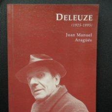 Libros: ARAGÜES, JUAN MANUEL - GILLES DELEUZE (1925-1995). Lote 194297140