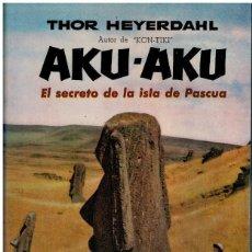 Libros: AKU-AKU. EL SECRETO DE LA ISLA DE PASCUA.. Lote 194307395