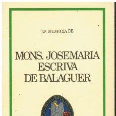 Libros: EN MEMORIA DE MONS. JOSEMARÍA ESCRIVÁ DE BALAGUER.. Lote 194307397