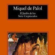Libros: EL JARDÍN DE LOS SIETE CREPÚSCULOS. - PALOL, MIQUEL DE.. Lote 194325525