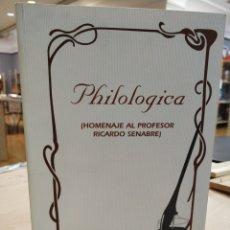 Libros: PHILOLOGICA. HOMENAJE AL PROFESOR RICARDO SENABRE.. Lote 194326192