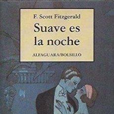 Libros: SUAVE ES LA NOCHE - FRANCIS SCOTT FITZGERALD. Lote 194335133