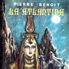 Libros: LA ATLANTIDA - PIERRE BENOIT. Lote 194335136