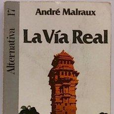 Libros: LA VIA REAL - ANDRE MALRAUX. Lote 194335138