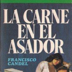 Libros: LA CARNE EN EL ASADOR - FRANCISCO CANDEL. Lote 194335146