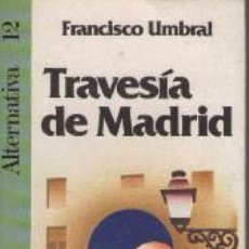 Libros: TRAVESIA DE MADRID - FRANCISCO UMBRAL. Lote 194335148