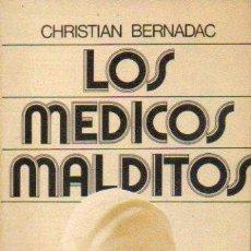 Libros: LOS MEDICOS MALDITOS - CHRISTIAN BERNADAC. Lote 194335152