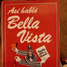 Libros: ASÍ HABLO BELLA VISTA. Lote 194340286