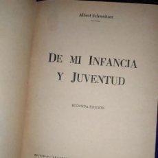 Libros: DE MI INFANCIA Y JUVENTUD ALBERT SCHWEITZER SEGUNDA EDICIÓN 1954 PRÓLOGO SOSA . Lote 194340593