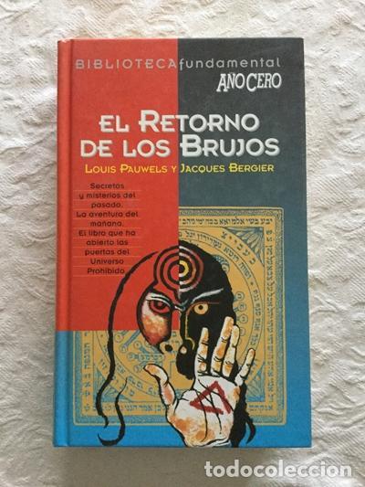 EL RETORNO DE LOS BRUJOS - LOUIS PAUWELS Y JACQUES BERGIER (Libros sin clasificar)