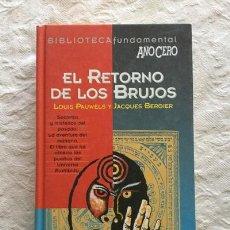 Libros: EL RETORNO DE LOS BRUJOS - LOUIS PAUWELS Y JACQUES BERGIER. Lote 194355905