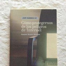 Libros: CÓMO PROTEGERNOS DE LOS PELIGROS DE INTERNET - GONZALO ÁLVAREZ MARAÑÓN. Lote 194355915