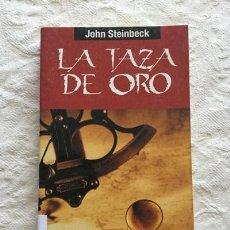 Libros: LA TAZA DE ORO - JOHN STEINBECK. Lote 194355920