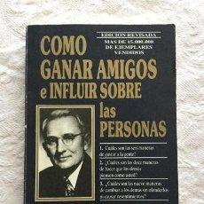Libros: CÓMO GANAR AMIGOS E INFLUIR SOBRE LAS PERSONAS - DALE CARNEGIE. Lote 194355925