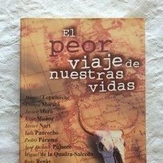 Libros: EL PEOR VIAJE DE NUESTRAS VIDAS - MANUEL LEGUINECHE Y OTROS. Lote 194355930