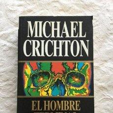 Libros: EL HOMBRE TERMINAL - MICHAEL CRICHTON. Lote 194355935