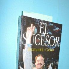 Libros: EL SUCESOR. CASTRO, RAIMUNDO. ED. ESPASA-CALPE. MADRID 1995. Lote 194360927