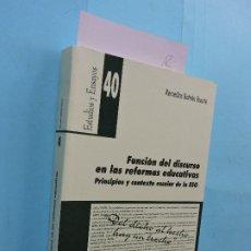 Libros: FUNCIÓN DEL DISCURSO EN LAS REFORMAS EDUCATIVAS: PRINCIPIOS Y CONTEXTO ESCOLAR DE LA ESO. BELTRÁN DU. Lote 194361116
