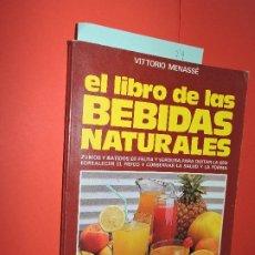 Libros: EL LIBRO DE LAS BEBIDAS NATURALES. MENASSÉ, VITTORIO. ED. DE VECCHI. BARCELONA 1986. Lote 194394415