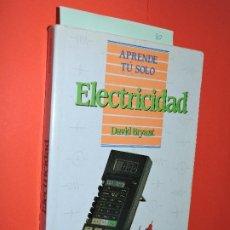 Libros: ELECTRICIDAD. BRYANT, DAVID. ED. PIRÁMIDE. MADRID 1993. 3ª EDICIÓN. Lote 194394627