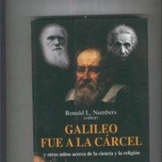 Libros: GALILEO FUE A LA CARCEL: Y OTROS MITOS ACERCA DE LA CIENCIA Y LA RELIGION. Lote 194397322