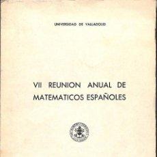 Libros: VII REUNION ANUAL DE MATEMATICOS ESPAÑOLES - UNIVERSIDAD DE VALLADOLID - GRAFICAS ANDRES MARTIN - 19. Lote 194428550