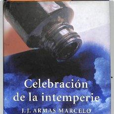 Libros: CELEBRACIÓN DE LA INTEMPERIE - J J.ARMAS MARCELO - PLAZA & JANÉS. Lote 194428568