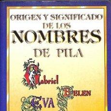 Libros: ORIGEN Y SIGNIFICADO DE LOS NOMBRES DE PILA - EDITORIAL ASTRI - 2002. Lote 194428670