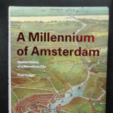 Libros: FEDDES, FRED - A MILLENNIUM OF AMSTERDAM: SPATIAL HISTORY OF A MARVELLOUS CITY. Lote 194493068