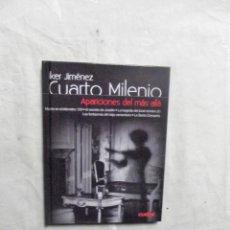 Libros: CUARTO MILENIO DE IKER JIMENEZ Nº 8 APARICIONES DEL MAS ALLA ( LIBRO + DVD) . Lote 194511457