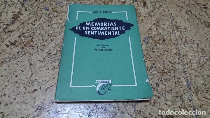 MEMORIAS DE UN COMBATIENTE SENTIMENTAL, ALBERTO CRESPO (Libros sin clasificar)