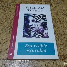 Libros: ESA VISIBLE OSCURIDAD, WILLIAM STYRON. Lote 194533638