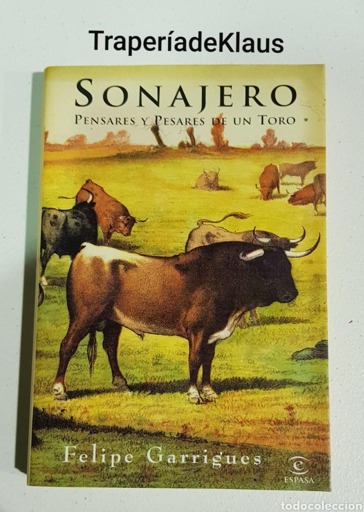 SONAJERO - PENSARES Y PESARES DE UN TORO - FELIPE GARRIGUES - TDK113 (Libros sin clasificar)