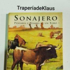 Libros: SONAJERO - PENSARES Y PESARES DE UN TORO - FELIPE GARRIGUES - TDK113. Lote 194535823