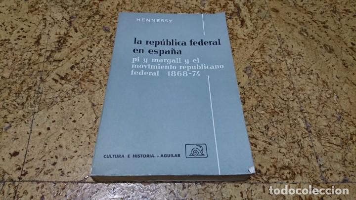 LA REPÚBLICA FEDERAL EN ESPAÑA, PI Y MARGALL 1868-1874 (Libros sin clasificar)