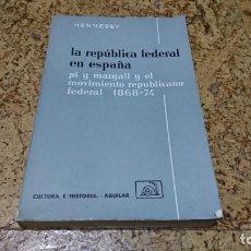 Libros: LA REPÚBLICA FEDERAL EN ESPAÑA, PI Y MARGALL 1868-1874. Lote 194535841