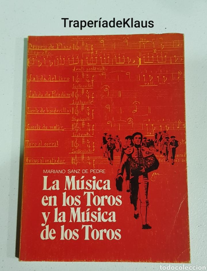 LA MUSICA EN LOS TOROS Y LA MUSICA DE LOS TOROS - MARIANO SANZ DE PEDRE - TDK113 (Libros sin clasificar)