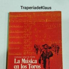 Libros: LA MUSICA EN LOS TOROS Y LA MUSICA DE LOS TOROS - MARIANO SANZ DE PEDRE - TDK113. Lote 194536287