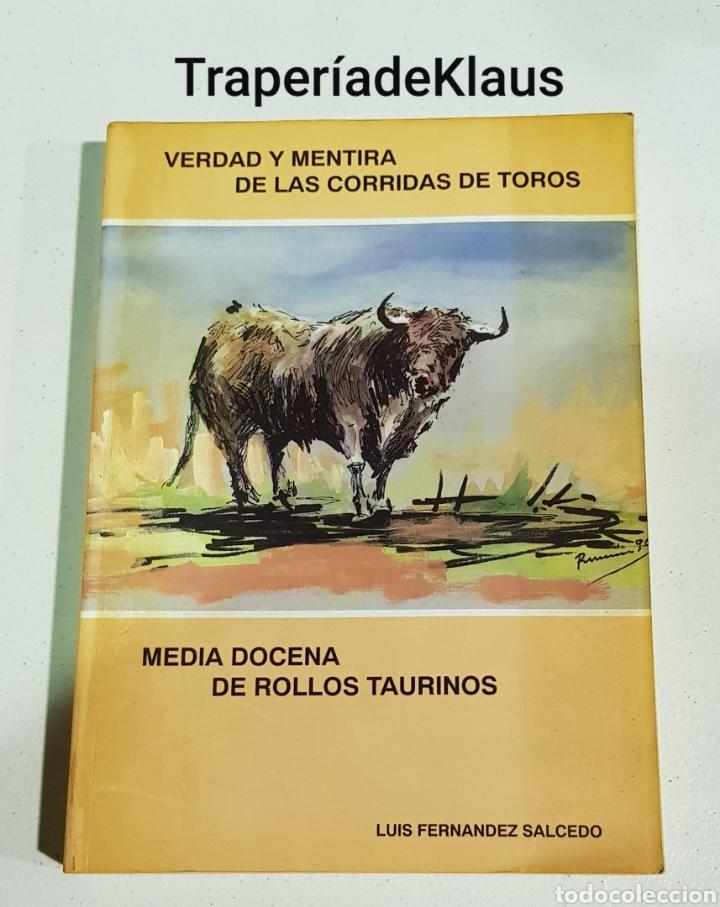 LUIS FERNANDEZ SALCEDO - VERDAD Y MENTIRA DE LAS CORRIDAS DE TOROS - TDK113 (Libros sin clasificar)